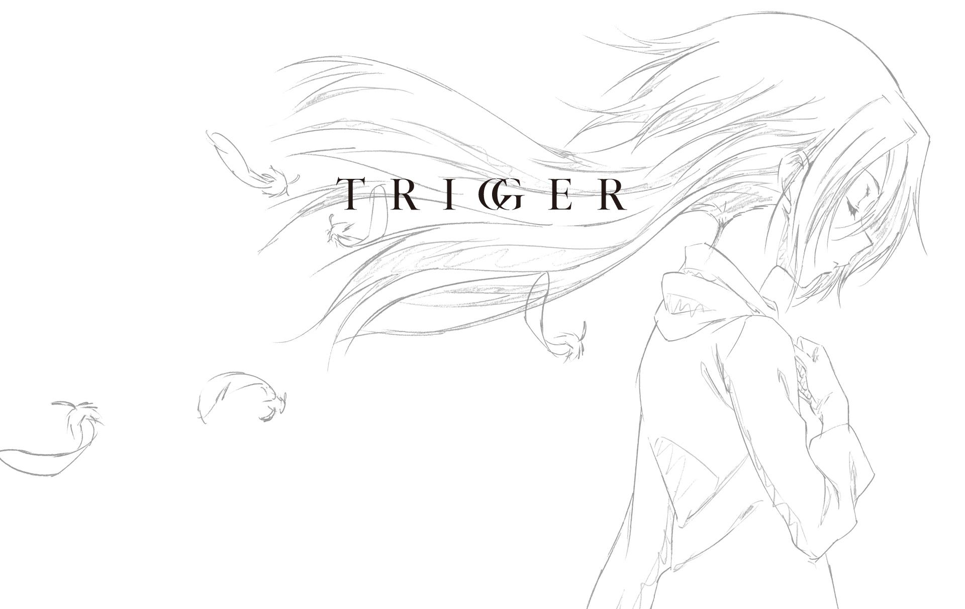 【Trigger】